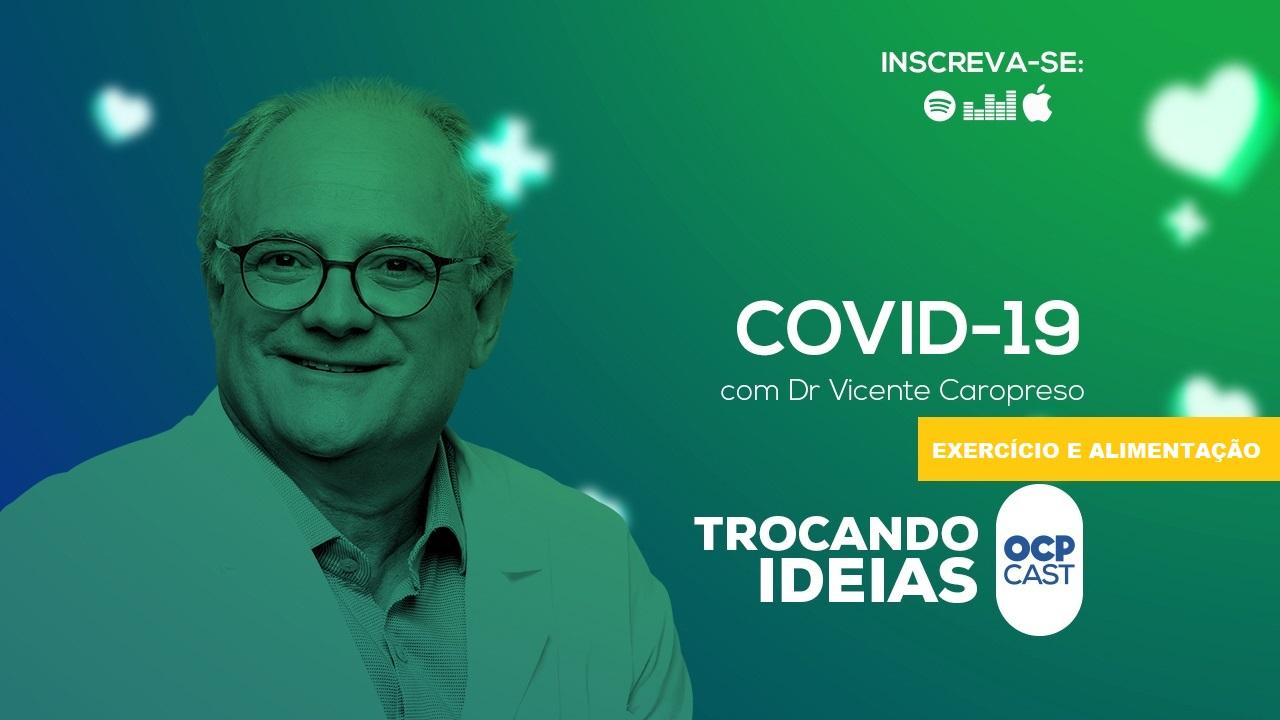 Podcast Trocando Ideias: Especial Covid-19 - Alimentação e exercícios